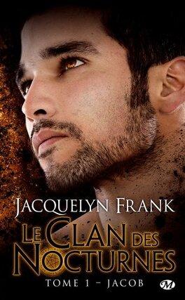 Couverture du livre : Le Clan des Nocturnes, Tome 1 : Jacob