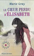 Oseras-tu ?, Tome 2 : Le coeur perdu d'Elisabeth