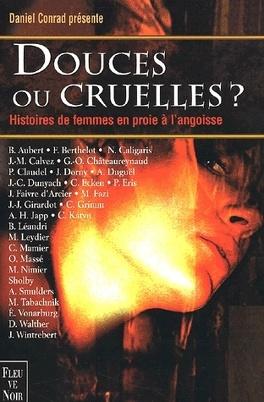 Couverture du livre : Douces ou cruelles ? Vingt-sept histoires de femmes en proie à l'angoisse