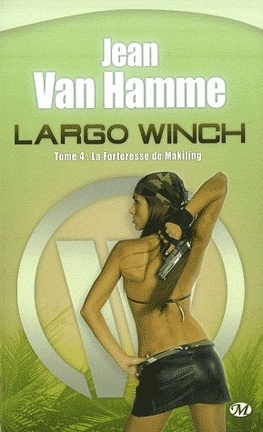 Couverture du livre : LARGO WINCH - Tome 4: La forteresse de Makiling