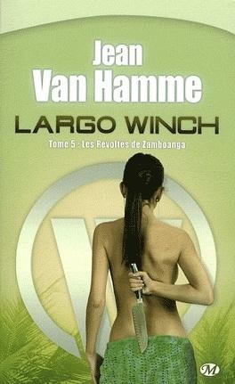 Couverture du livre : Largo Winch et les Révoltés de Zamboanga Tome 5