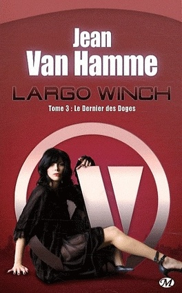 Couverture du livre : Largo Winch, Tome 3 : Le dernier des doges