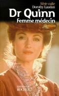 Dr Quinn : Volume 1, Femme médecin