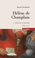 Hélène de Champlain, tome 1 : Manchon et dentelle