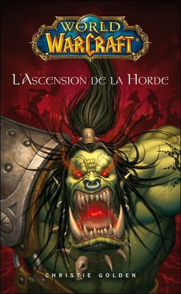 Couverture du livre : World of Warcraft : L'Ascension de la Horde