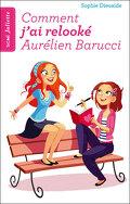 Signé Juliette, Tome 1 : Comment j'ai relooké Aurélien Barucci