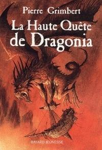Couverture du livre : La Haute Quête de Dragonia