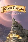 Kiam Tasgall, tome 1 : La société de Voktalzarth