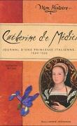 Catherine de Medicis : journal d'une princesse italienne 1530-1533