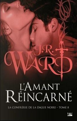 Couverture du livre : La Confrérie de la dague noire, Tome 8 : L'Amant réincarné