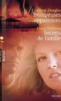 Trompeuses apparences / Secrets de famille