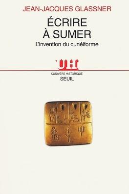 Couverture du livre : Ecrire à Sumer : l'invention du cunéiforme