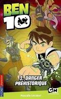 Ben 10 : Volume 2, Danger préhistorique