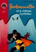Fantômette, Tome 46 : Fantômette et le château mystérieux
