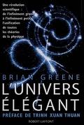 L'univers élégant : comment la théorie des cordes va révolutionner notre conception de la matière, de l'espace et du temps