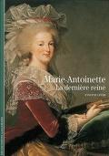 Marie-Antoinette : la dernière reine