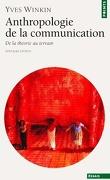 Anthropologie de la communication : de la théorie au terrain