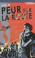 Juin 1940 : peur sur la route