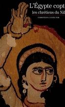 L'Egypte copte : les chrétiens du Nil