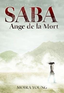 Couverture du livre : Les Chemins de Poussière, Tome 1 : Saba, Ange de la Mort
