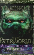 Everworld, Tome 1 : À la recherche de Senna