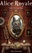 Alice Royale, Tome 1 : Le Lapin Blanc