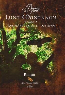 Couverture du livre : Luna Manannan, Tome 2 : Les Anneaux de la Destinée