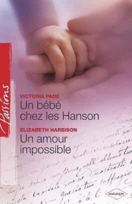 Couverture du livre : Un bébé chez les Hanson / Un amour impossible