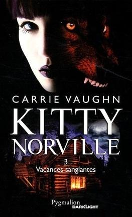 Couverture du livre : Kitty Norville, Tome 3 : Vacances Sanglantes