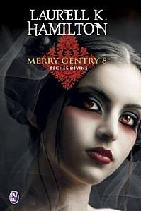 Couverture du livre : Merry Gentry, Tome 8 : Péchés Divins