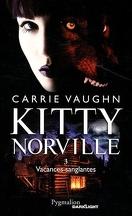Kitty Norville, Tome 3 : Vacances Sanglantes