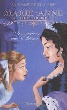 Marie-Anne, fille de roi, tome 4 : Une mystérieuse reine de Pologne.