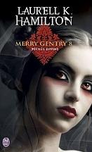 Merry Gentry, Tome 8 : Péchés Divins