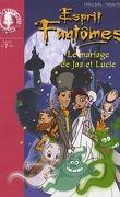 Esprit fantômes, Tome 11 : Le mariage de Jaz et Lucie