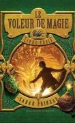 Le voleur de magie tome 3 : trouvé