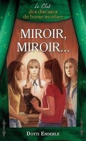 Couverture du livre : Le club des diseuses de bonne aventure, tome 6 : Miroir, miroir...