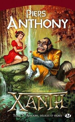 Couverture du livre : Xanth, tome 5 : Amours, délices et ogres