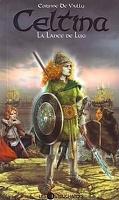Celtina, Tome 4 : La lance de Lug