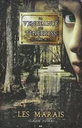 La vengeance des Ténébryss, tome 2 : Les marais