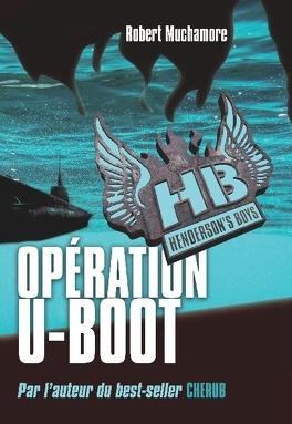 Couverture du livre : Henderson's Boys, Tome 4 : Opération U-Boot