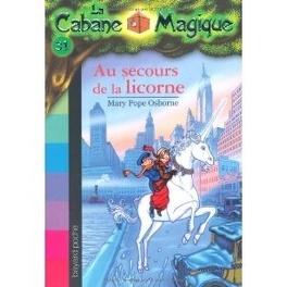 Couverture du livre : La Cabane magique, Tome 31 : Au secours de la licorne