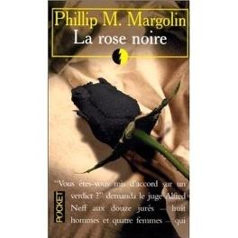 La Rose Noire Livre De Phillip M Margolin