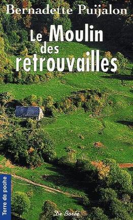 Couverture du livre : le moulin des retrouvailles