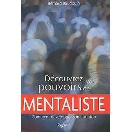 Couverture du livre : Découvrez vos pouvoirs de mentaliste. Comment développer votre intuition.