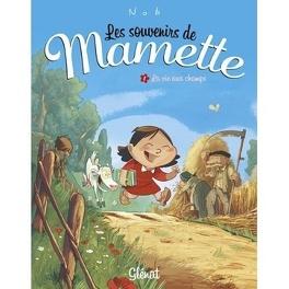 Couverture du livre : Les souvenirs de Mamette, Tome 1 : La vie aux champs