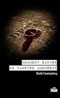 Comment se débarrasser d'un vampire amoureux, Tome 2 : Comment sauver un vampire amoureux