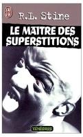 Le maitre des superstitions