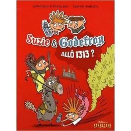 Couverture du livre : Suzie & Godefroy : Allô 1313 ?