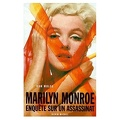 Marilyn Monroe enquête sur un assassinat