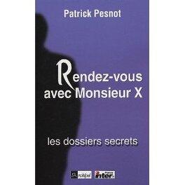Couverture du livre : Rendez-vous avec Monsieur X : Les dossiers secrets